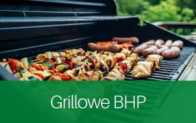Grillowe BHP
