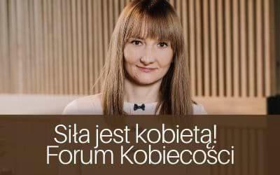 Siła jest kobietą! II Forum Kobiecości